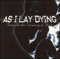 AlbumArt-As I Lay Dying-Beneath the Encasing of Ashes (2001).jpg