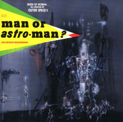 AlbumArt-Man or Astro-man?-Is It... Man or Astro-man? (1993).jpg