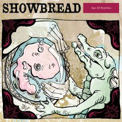 AlbumArt-Showbread-Age of Reptiles (2006).jpg