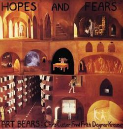 AlbumArt-Art Bears-Hopes and Fears (1978).jpg