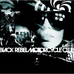 AlbumArt-Black Rebel Motorcycle Club-Baby 81 (2007).jpg