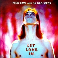 AlbumArt-Nick Cave and the Bad Seeds-Let Love In (1994).jpg