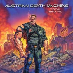 AlbumArt-Austrian Death Machine-Total Brutal (2008).jpg