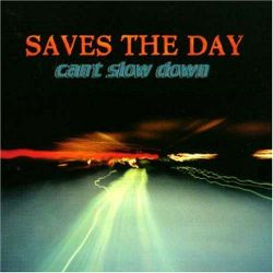 AlbumArt-Saves the Day-Can't Slow Down (1998).jpg