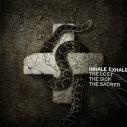 AlbumArt-Inhale Exhale-The Lost. The Sick. The Sacred. (2006).jpg