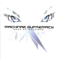 AlbumArt-Machinae Supremacy-Deus Ex Machinae (2004).jpg