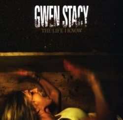 AlbumArt-Gwen Stacy-The Life I Know (2008).jpg