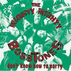 AlbumArt-The Mighty Mighty Bosstones-Don't Know How To Party (1993).jpg