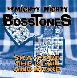 AlbumArt-The Mighty Mighty Bosstones-Ska-Core, The Devil, And More (1993).jpg